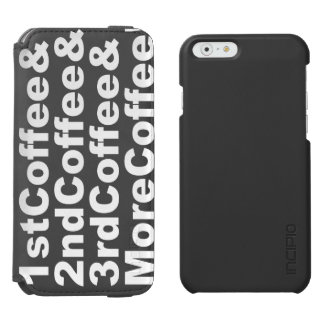 1stCoffee&2ndCoffee&3rdCoffee&MoreCoffee! (wht) Incipio Watson™ iPhone 6 Wallet Case