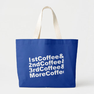 1stCoffee&2ndCoffee&3rdCoffee&MoreCoffee! (wht) Large Tote Bag
