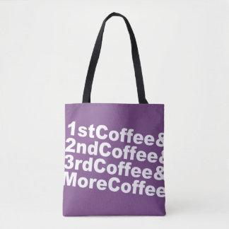 1stCoffee&2ndCoffee&3rdCoffee&MoreCoffee! (wht) Tote Bag