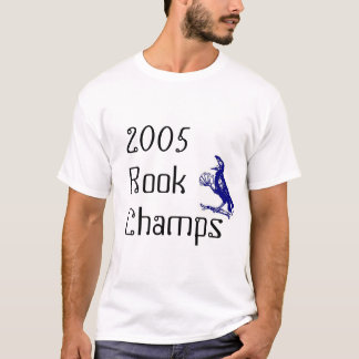 2005 rook champs T-Shirt