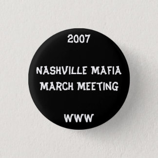 2007Nashville Mafia March MeetingWWW 3 Cm Round Badge
