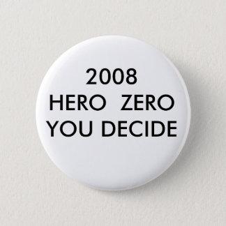 2008 HERO  ZEROYOU DECIDE 6 CM ROUND BADGE