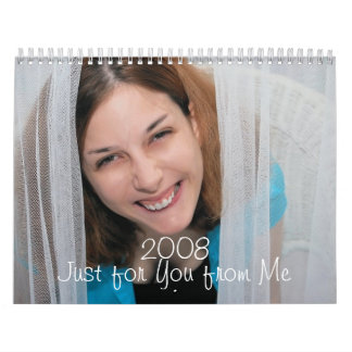 2008 Just for You from Me Calendar