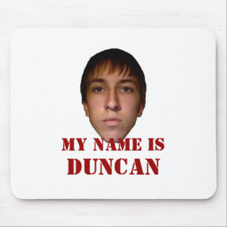 2010 Mousepad, My name is Duncan Mouse Pad