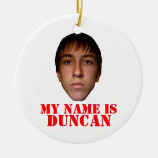 2010 X-mas Ornament, My name is Duncan Round Ceramic Decoration