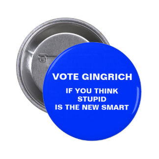 2012 anti-gingrich election button