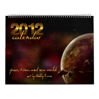 2012 Calendar: Time, Space, and New Worlds Wall Calendar