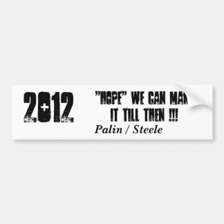 "2012, ""HOPE"" we can make it till then !!!, Pali... Car Bumper Sticker"