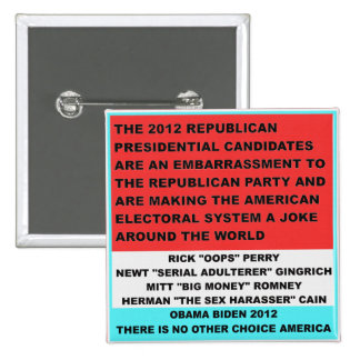 2012 Republican Candidates are an embarrassment 15 Cm Square Badge