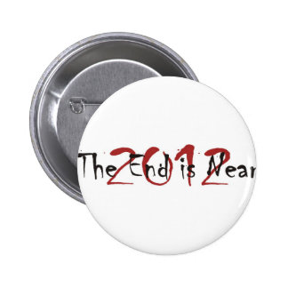 2012 The End Is Near 6 Cm Round Badge
