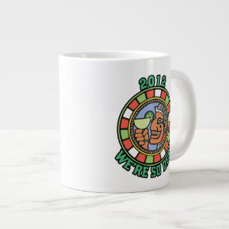 2012 We're So Dead Large Coffee Mug