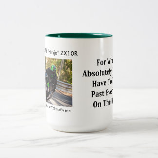2012 ZX10R For when you wheelie past every Gixxer Two-Tone Coffee Mug