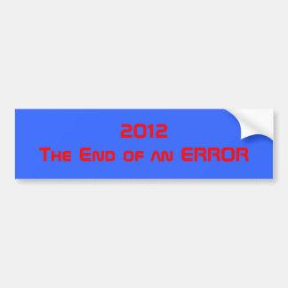 2012The End of an ERROR Bumper Sticker
