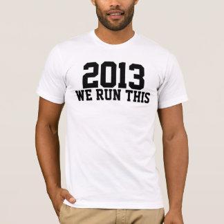 2013 We Run This Like A Boss Class Gifts T-Shirt