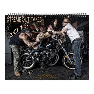 2013 XTREME OUT-TAKES CALENDAR! CALENDARS