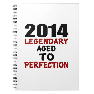 2014 LEGENDARY AGED TO PERFECTION NOTEBOOK
