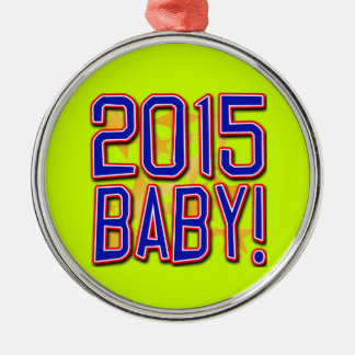 2015 Baby! New Years Eve Tee Silver-Colored Round Decoration