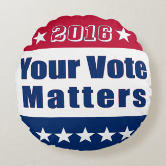 2016 Election | Funny | Your Vote Matters Round Cushion
