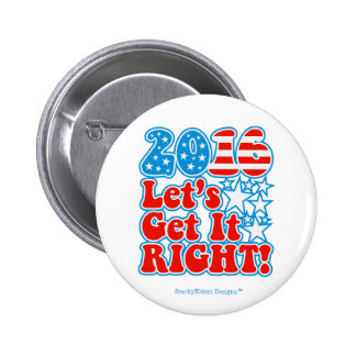 2016 Let's Get It Right! - Presidential Election 6 Cm Round Badge