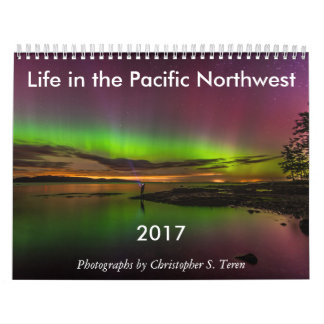 2017 Life in the Pacific Northwest Wall Calendar