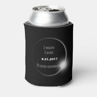 2017 Solar Eclipse I came, I saw, It was awesome Can Cooler