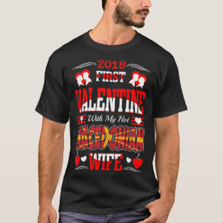 2018 First Valentine With Macedonian Wife Gift Tee