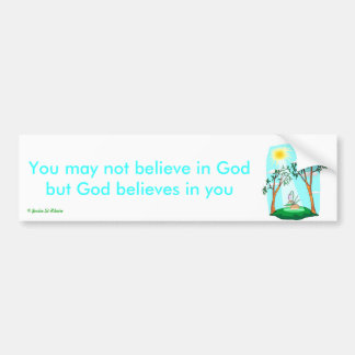 20585979 You may not believe in God Bumper Sticker