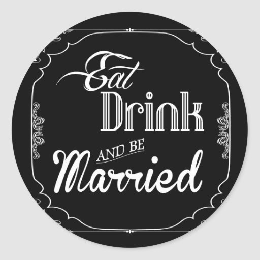 20 - 1.5  Envelope Seal Eat Drink Be Married Black Round Stickers