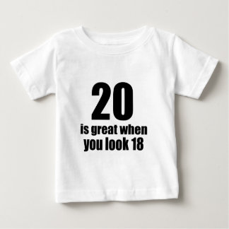 20 Is Great When You Look Birthday Baby T-Shirt