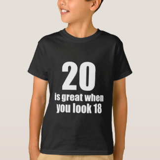 20 Is Great When You Look Birthday T-Shirt