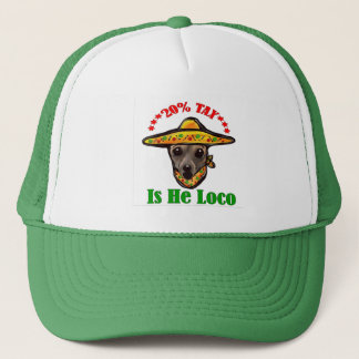 20% TAX - IS HE LOCO TRUCKER HAT