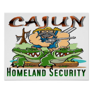 "20"" x 16"" Cajun Homeland Security POSTER"