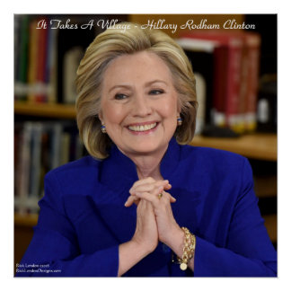 """20"""" x 20"""" Hillary Takes A Village Poster"""