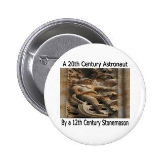 20th Century astronaut by 12th century stonemason Pinback Button