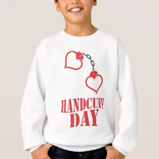 20th February - Handcuff Day Sweatshirt