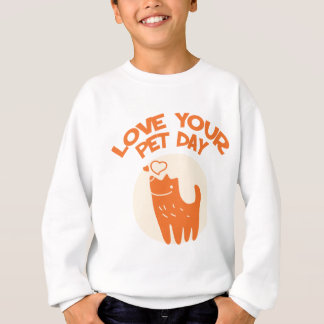 20th February - Love Your Pet Day Sweatshirt