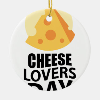 20th January - Cheese Lovers Day Ceramic Ornament