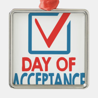 20th January - Day of Acceptance Metal Ornament