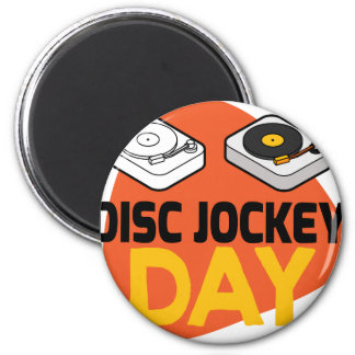 20th January - Disc Jockey Day 6 Cm Round Magnet