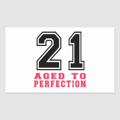 21 Aged to Perfection Stickers