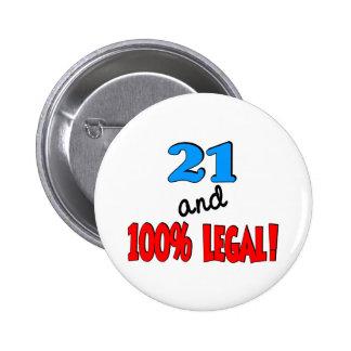 21 and 100% legal 6 cm round badge