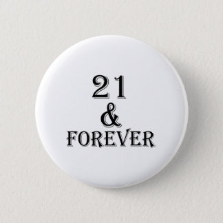 21 And  Forever Birthday Designs 6 Cm Round Badge