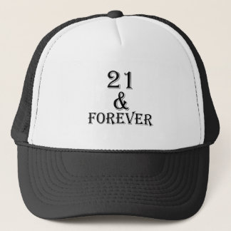 21 And  Forever Birthday Designs Trucker Hat