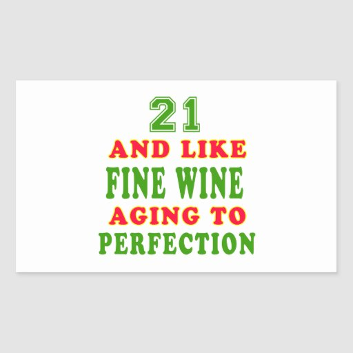 21 and like fine wine birthday designs rectangular stickers