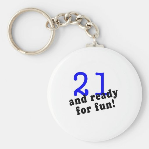 21 And Ready For Fun Blue Key Chain