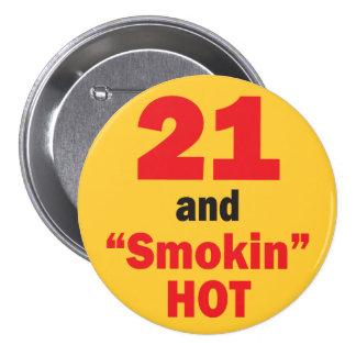 21 and Smokin Hot 7.5 Cm Round Badge