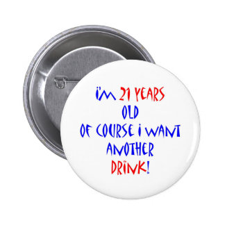 21 another drink 6 cm round badge