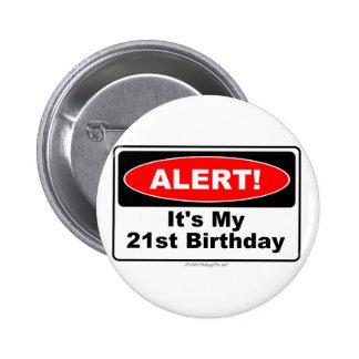 21 Birthday Gifts ALERT! Its My 21st Birthday 6 Cm Round Badge