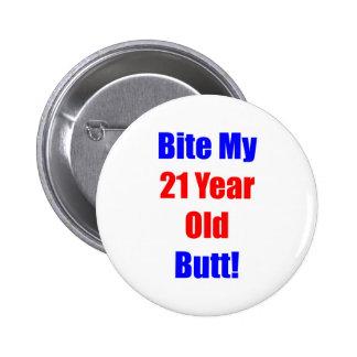 21 Bite My Butt 6 Cm Round Badge