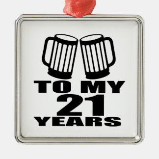 21 Cheers To My Birthday Metal Ornament